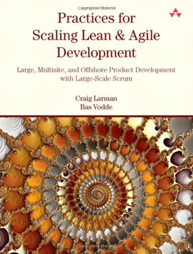Practices-for-Scaling-Lean-Agile-Development-Large-Multisite-and-Offshore-Product-Development-with-Large-Scale-Scrum-0